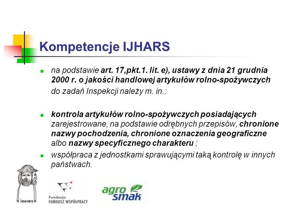 Kompetencje IJHARS na podstawie art. 17,pkt.1. lit. e), ustawy z dnia 21 grudnia 2000 r. o jakości handlowej artykułów rolno-spożywczych do zadań Insp