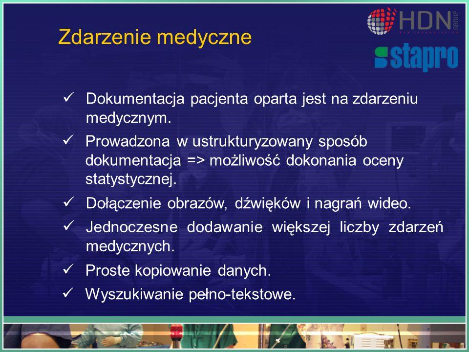 Zdarzenie medyczne Dokumentacja pacjenta oparta jest na zdarzeniu medycznym. Prowadzona w ustrukturyzowany sposób dokumentacja => możliwość dokonania