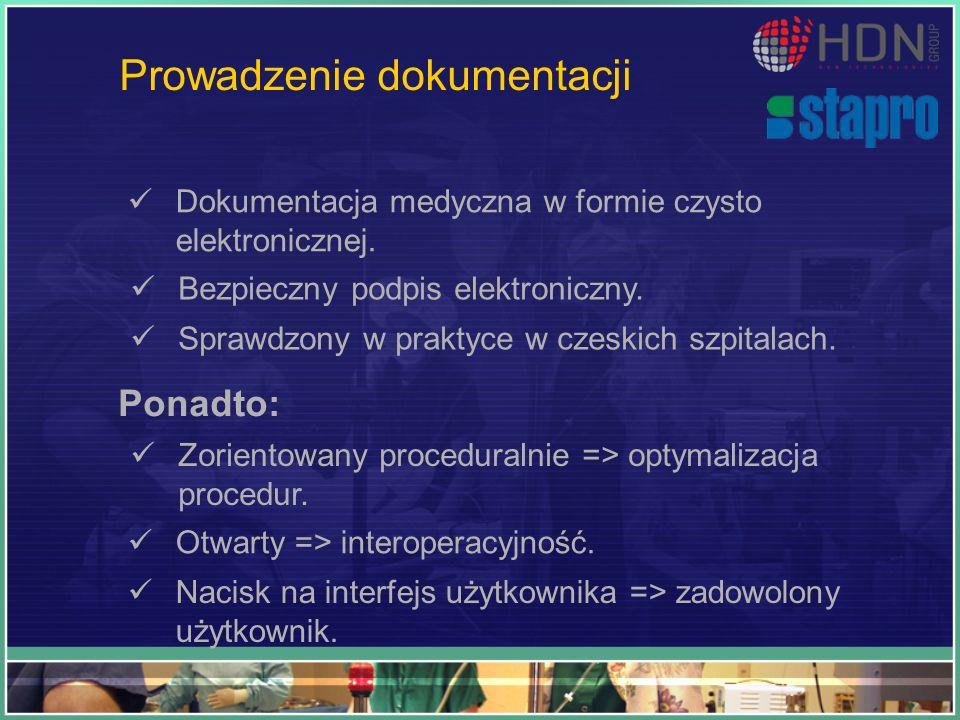 Prowadzenie dokumentacji Dokumentacja medyczna w formie czysto elektronicznej. Bezpieczny podpis elektroniczny. Sprawdzony w praktyce w czeskich szpit