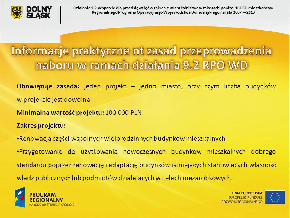 Obowiązuje zasada: jeden projekt – jedno miasto, przy czym liczba budynków w projekcie jest dowolna Minimalna wartość projektu: 100 000 PLN Zakres pro