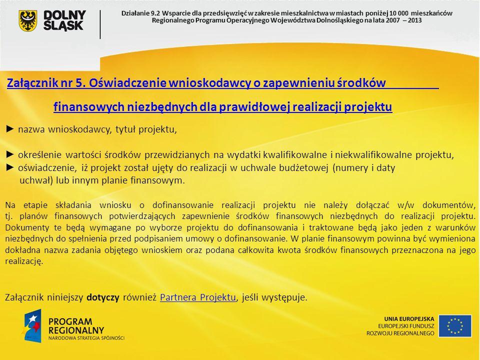 Załącznik nr 5. Oświadczenie wnioskodawcy o zapewnieniu środków finansowych niezbędnych dla prawidłowej realizacji projektu nazwa wnioskodawcy, tytuł