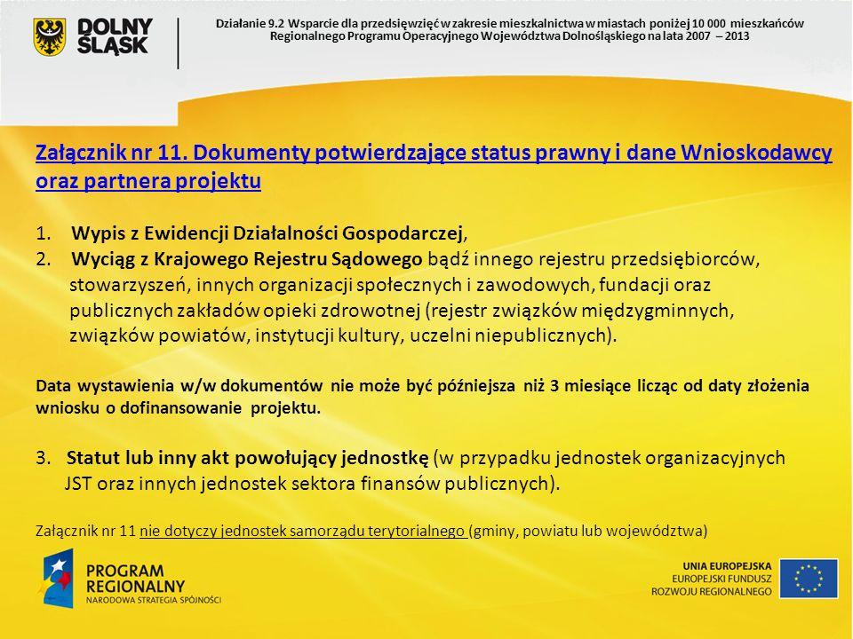 Załącznik nr 11. Dokumenty potwierdzające status prawny i dane Wnioskodawcy oraz partnera projektu Załącznik nr 11. Dokumenty potwierdzające status pr