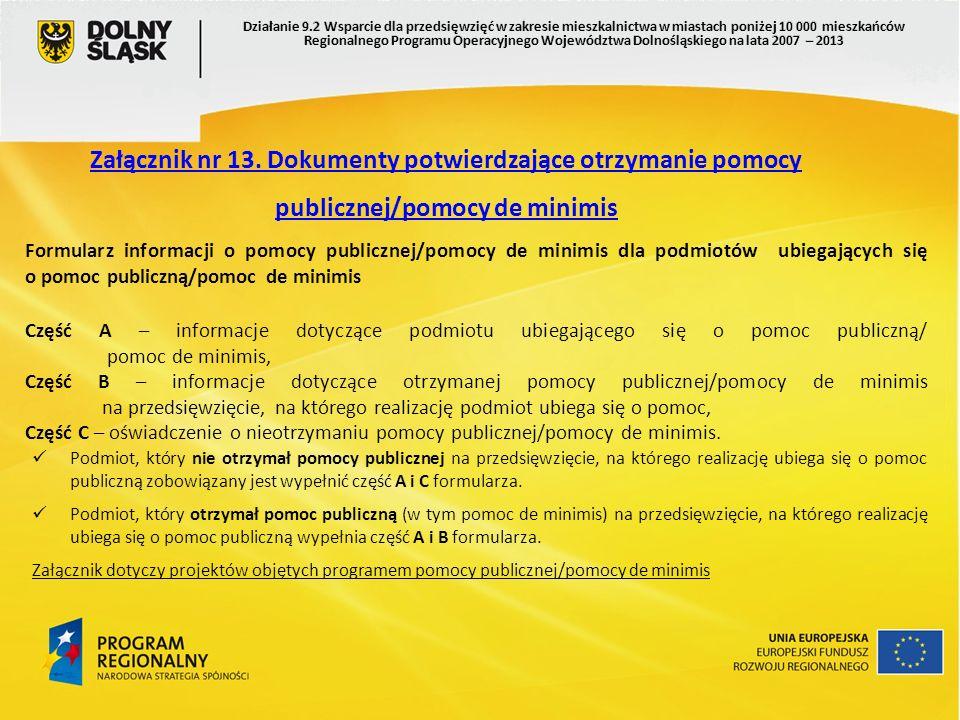Załącznik nr 13. Dokumenty potwierdzające otrzymanie pomocy publicznej/pomocy de minimis Formularz informacji o pomocy publicznej/pomocy de minimis dl