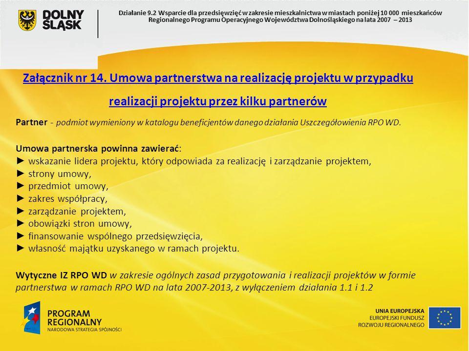 Załącznik nr 14. Umowa partnerstwa na realizację projektu w przypadku realizacji projektu przez kilku partnerów Partner - podmiot wymieniony w katalog