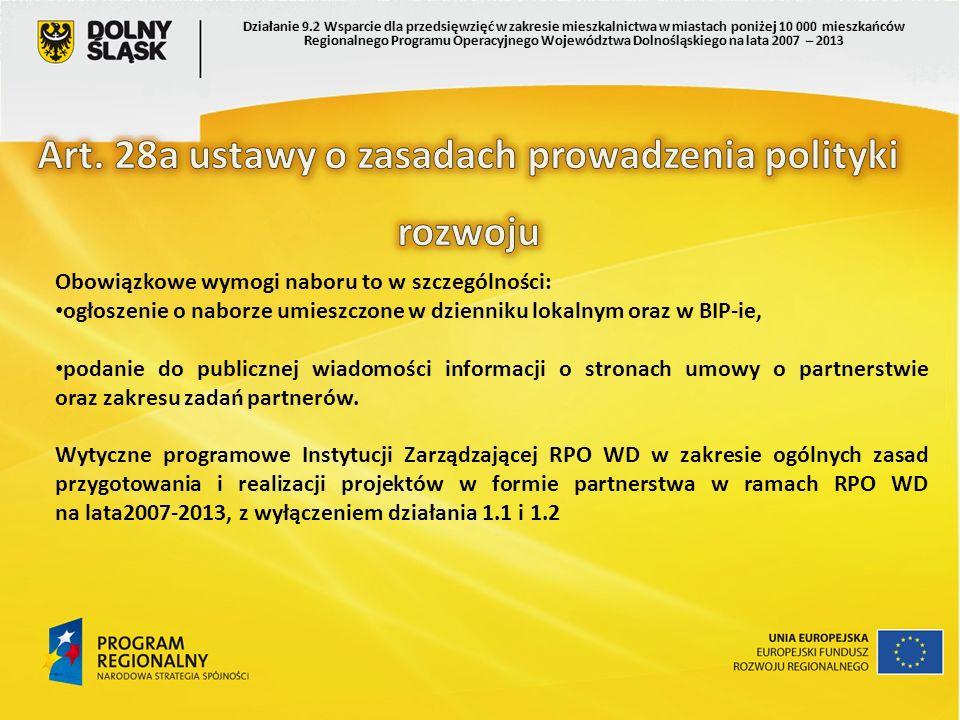 Obowiązkowe wymogi naboru to w szczególności: ogłoszenie o naborze umieszczone w dzienniku lokalnym oraz w BIP-ie, podanie do publicznej wiadomości informacji o stronach umowy o partnerstwie oraz zakresu zadań partnerów.