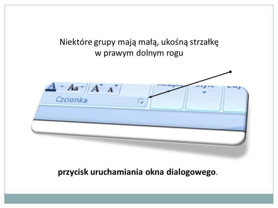 Niektóre grupy mają małą, ukośną strzałkę w prawym dolnym rogu przycisk uruchamiania okna dialogowego.