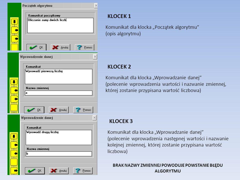 Kliknij prawym przyciskiem myszy w obszarze każdego klocka aby wpisać operacje (komunikaty, nazwy zmiennych, działania).