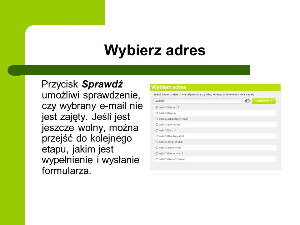 Wybierz adres Przycisk Sprawdź umożliwi sprawdzenie, czy wybrany e-mail nie jest zajęty.