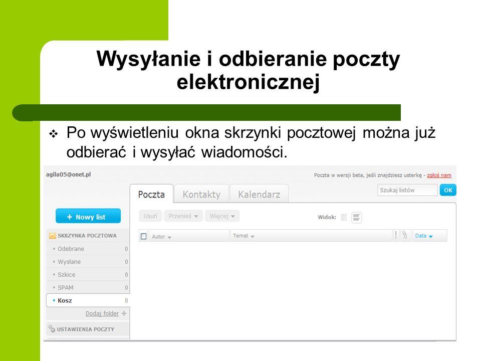 Wysyłanie i odbieranie poczty elektronicznej Po wyświetleniu okna skrzynki pocztowej można już odbierać i wysyłać wiadomości.