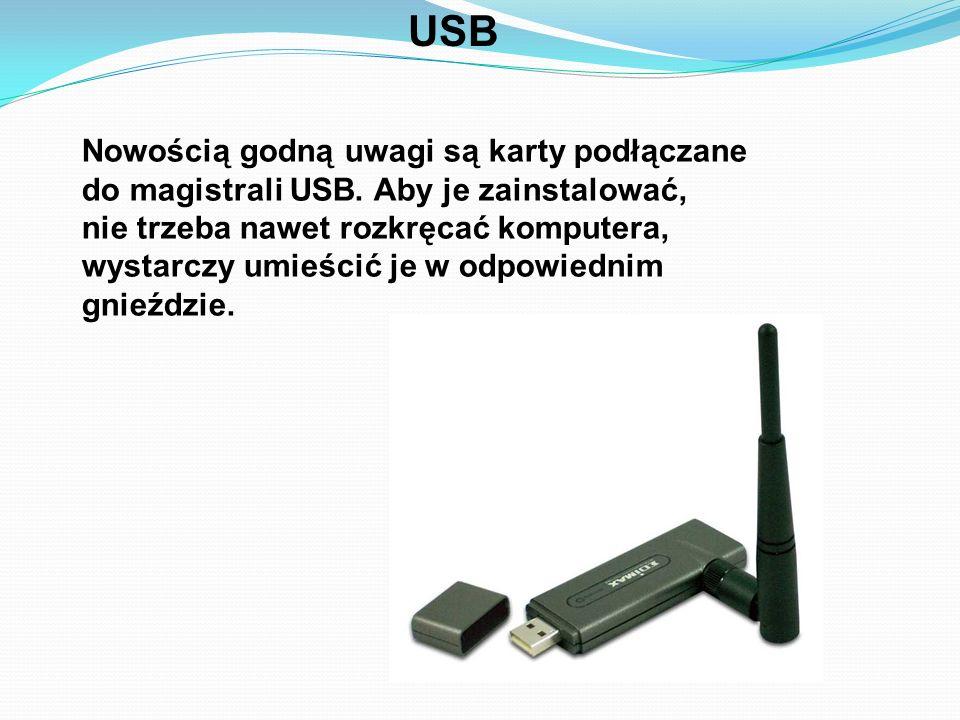 USB Nowością godną uwagi są karty podłączane do magistrali USB. Aby je zainstalować, nie trzeba nawet rozkręcać komputera, wystarczy umieścić je w odp