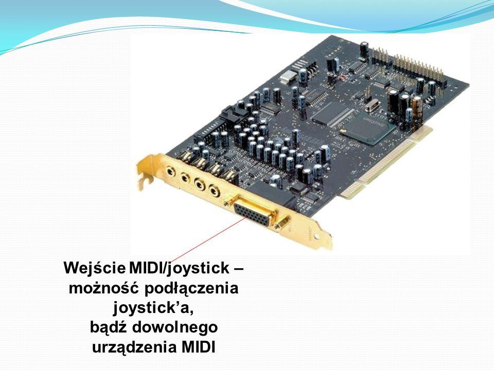 Wejście MIDI/joystick – możność podłączenia joysticka, bądź dowolnego urządzenia MIDI