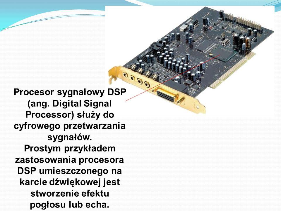 Procesor sygnałowy DSP (ang. Digital Signal Processor) służy do cyfrowego przetwarzania sygnałów. Prostym przykładem zastosowania procesora DSP umiesz