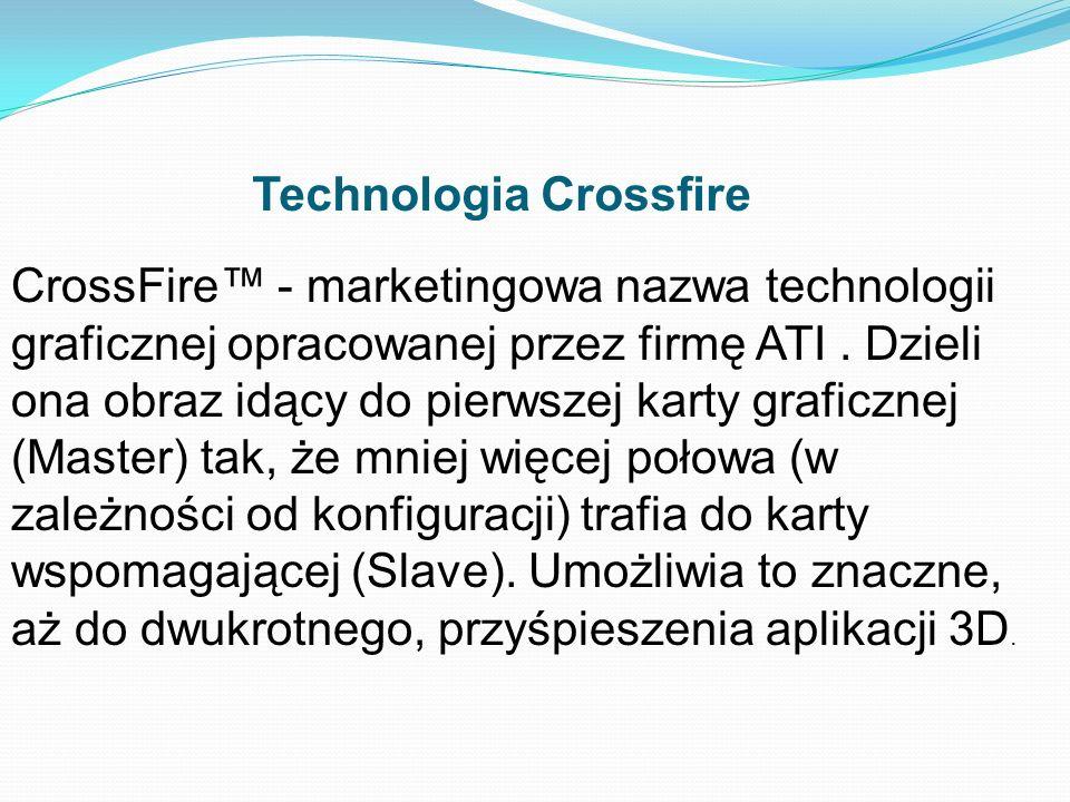 Technologia Crossfire CrossFire - marketingowa nazwa technologii graficznej opracowanej przez firmę ATI. Dzieli ona obraz idący do pierwszej karty gra