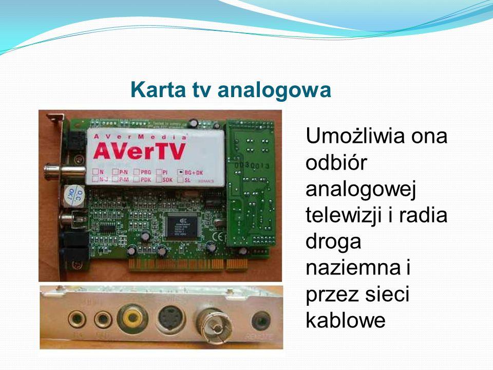 Karta tv analogowa Umożliwia ona odbiór analogowej telewizji i radia droga naziemna i przez sieci kablowe