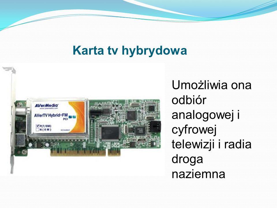 Karta tv hybrydowa Umożliwia ona odbiór analogowej i cyfrowej telewizji i radia droga naziemna