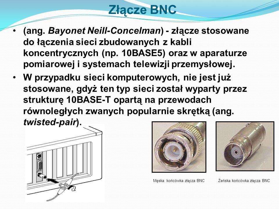 Złącze BNC (ang. Bayonet Neill-Concelman) - złącze stosowane do łączenia sieci zbudowanych z kabli koncentrycznych (np. 10BASE5) oraz w aparaturze pom