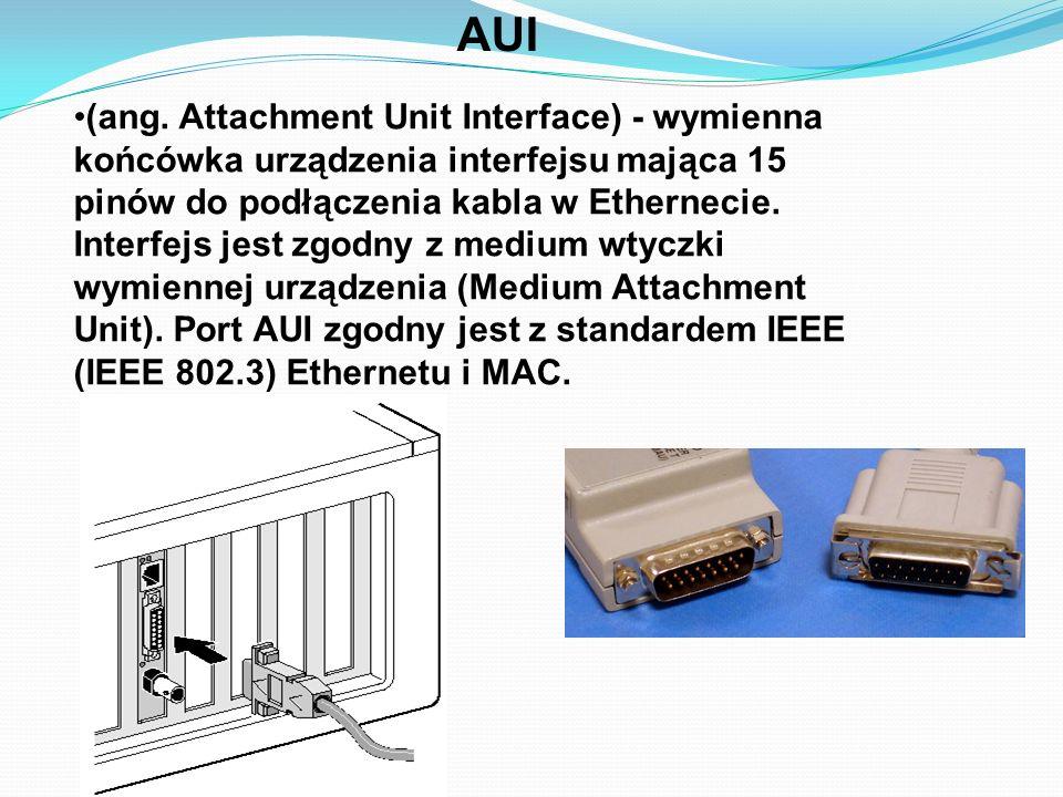AUI (ang. Attachment Unit Interface) - wymienna końcówka urządzenia interfejsu mająca 15 pinów do podłączenia kabla w Ethernecie. Interfejs jest zgodn