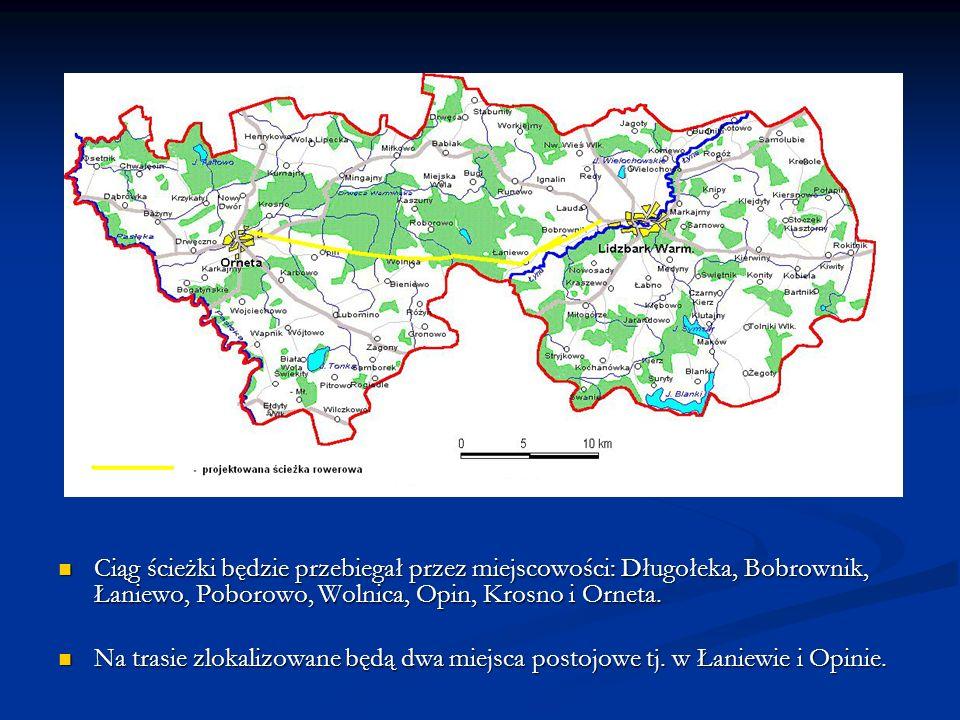 Ciąg ścieżki będzie przebiegał przez miejscowości: Długołeka, Bobrownik, Łaniewo, Poborowo, Wolnica, Opin, Krosno i Orneta.