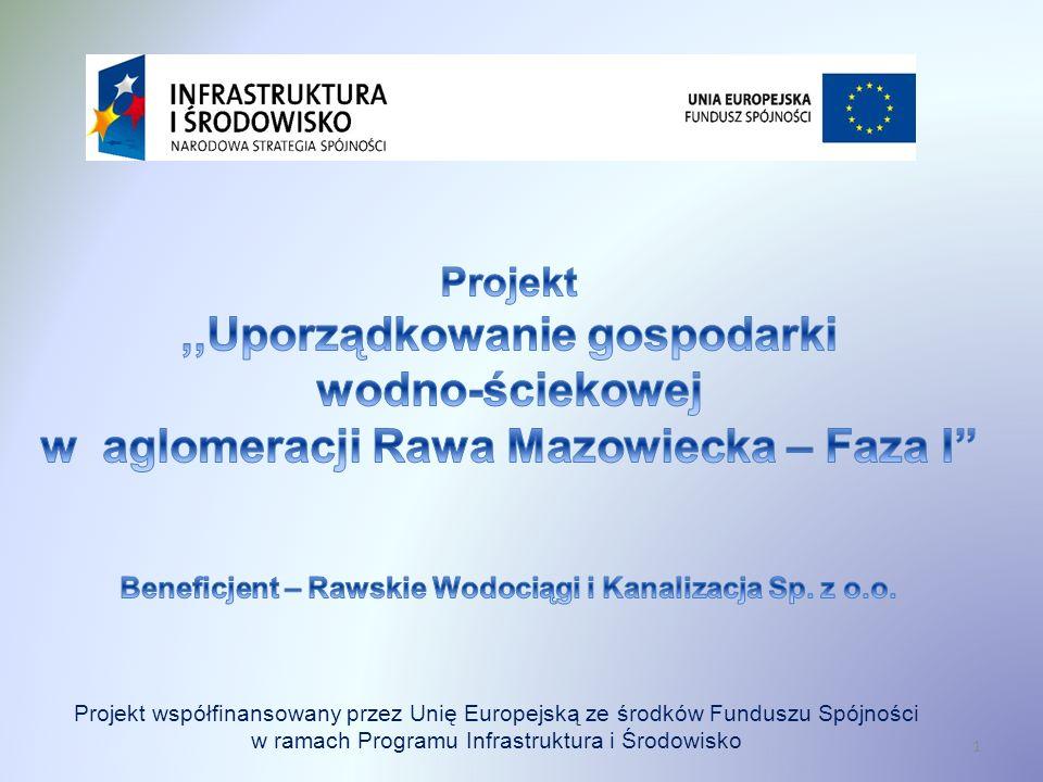 1 Projekt współfinansowany przez Unię Europejską ze środków Funduszu Spójności w ramach Programu Infrastruktura i Środowisko