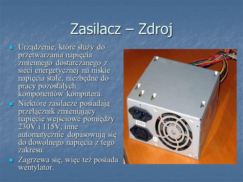 Zasilacz – Zdroj Urządzenie, które służy do przetwarzania napięcia zmiennego dostarczanego z sieci energetycznej na niskie napięcia stałe, niezbędne d