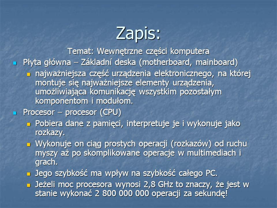 Zapis: Temat: Wewnętrzne części komputera Płyta główna – Základní deska (motherboard, mainboard) Płyta główna – Základní deska (motherboard, mainboard