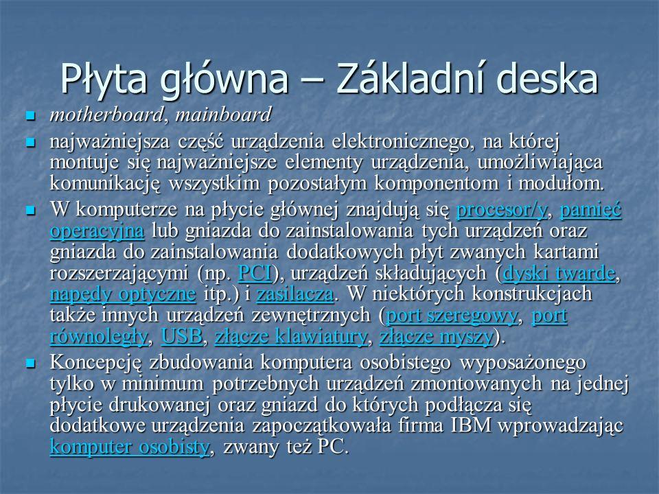 Płyta główna – Základní deska motherboard, mainboard motherboard, mainboard najważniejsza część urządzenia elektronicznego, na której montuje się najw