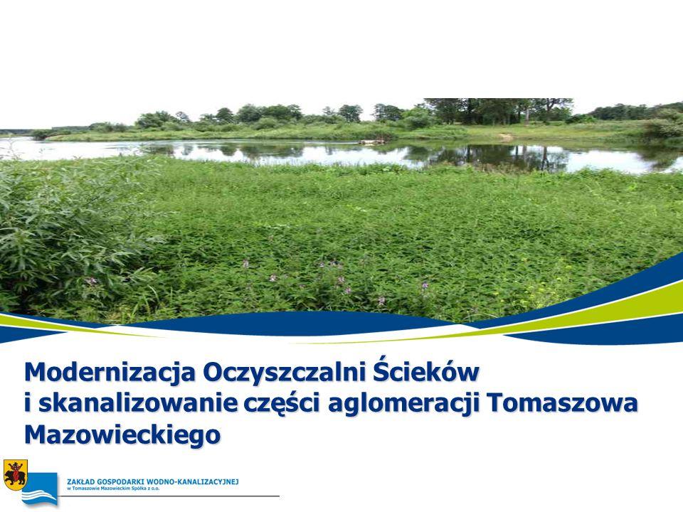 Modernizacja Oczyszczalni Ścieków i skanalizowanie części aglomeracji Tomaszowa Mazowieckiego
