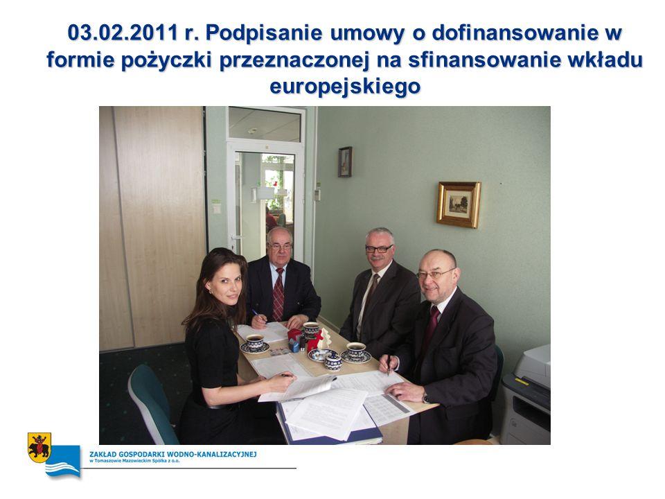 03.02.2011 r. Podpisanie umowy o dofinansowanie w formie pożyczki przeznaczonej na sfinansowanie wkładu europejskiego