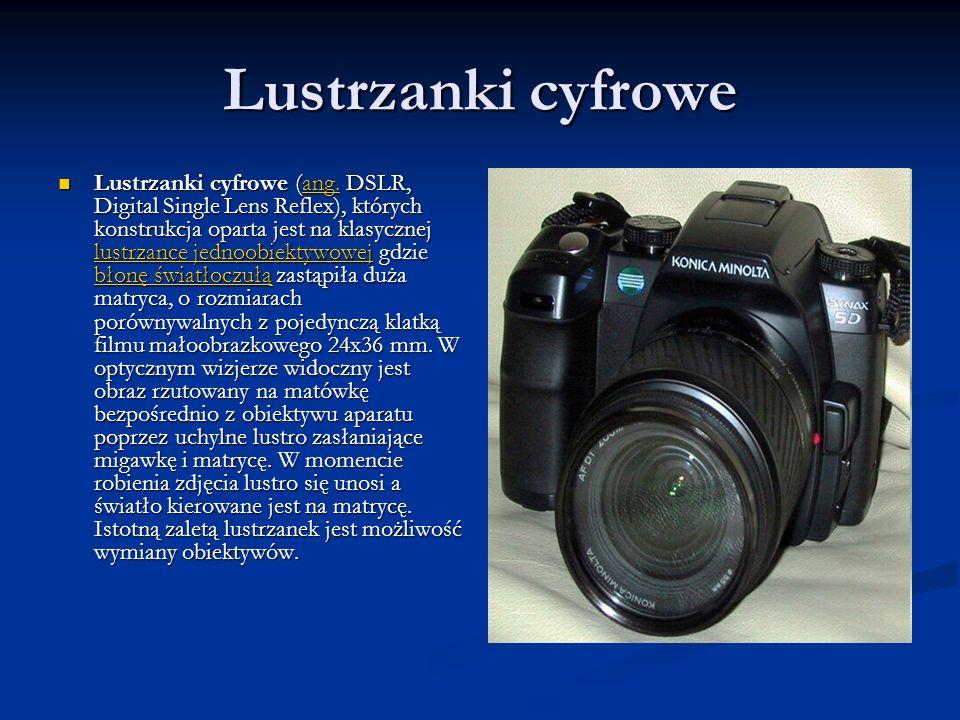 Lustrzanki cyfrowe Lustrzanki cyfrowe (ang. DSLR, Digital Single Lens Reflex), których konstrukcja oparta jest na klasycznej lustrzance jednoobiektywo