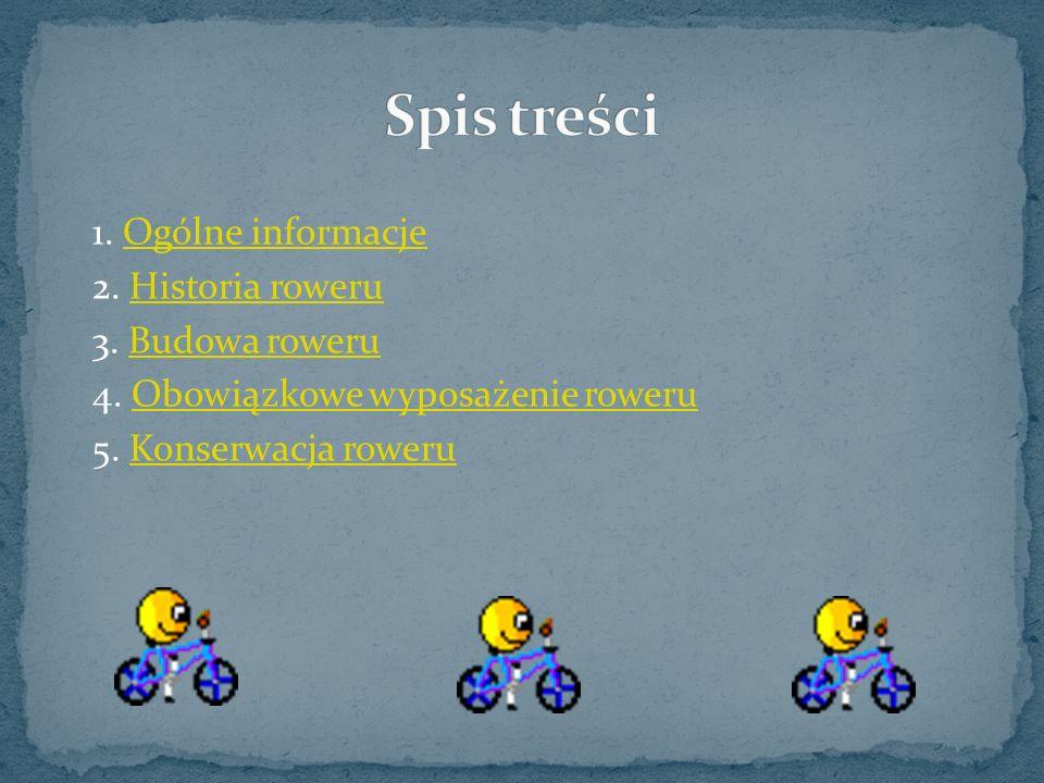 Każdy rower zbudowany jest z kilkuset części.Części te możemy pogrupować w następujące układy: 1.