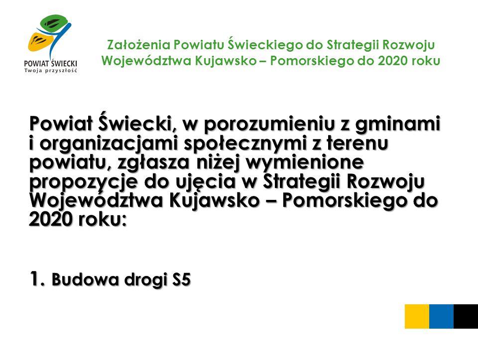 Założenia Powiatu Świeckiego do Strategii Rozwoju Województwa Kujawsko – Pomorskiego do 2020 roku Powiat Świecki, w porozumieniu z gminami i organizac