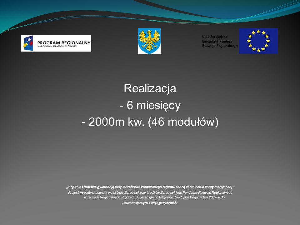 Realizacja - 6 miesięcy - 2000m kw.