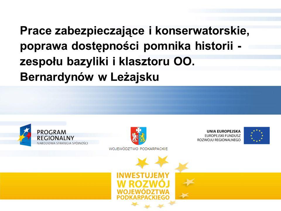 Prace zabezpieczające i konserwatorskie, poprawa dostępności pomnika historii - zespołu bazyliki i klasztoru OO. Bernardynów w Leżajsku