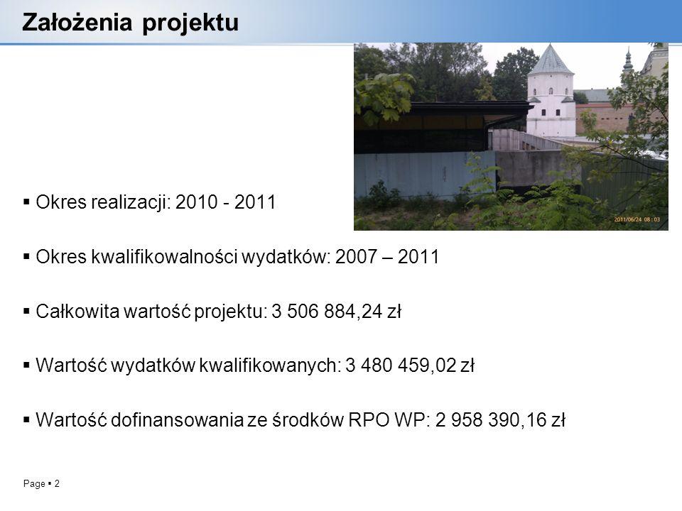 Page 2 Założenia projektu Okres realizacji: 2010 - 2011 Okres kwalifikowalności wydatków: 2007 – 2011 Całkowita wartość projektu: 3 506 884,24 zł Wart
