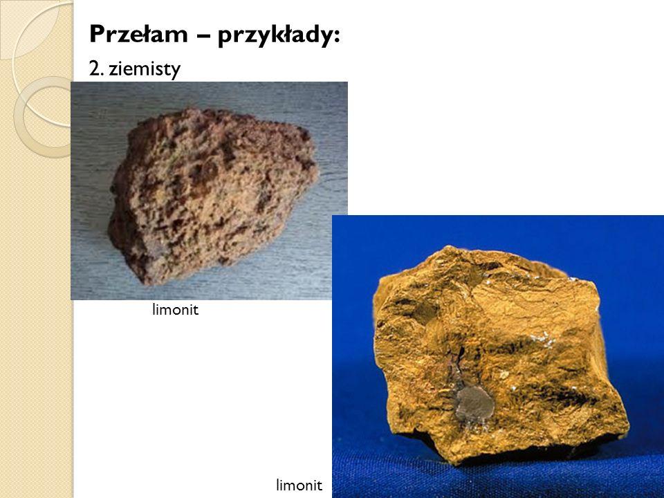 Przełam – przykłady: 2. ziemisty 33 limonit