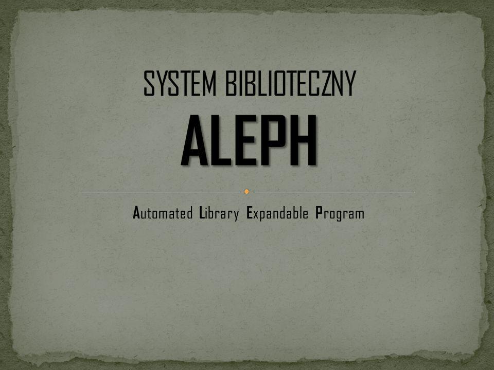 1.Charakterystyka systemu 2. Architektura systemu Aleph500 3.