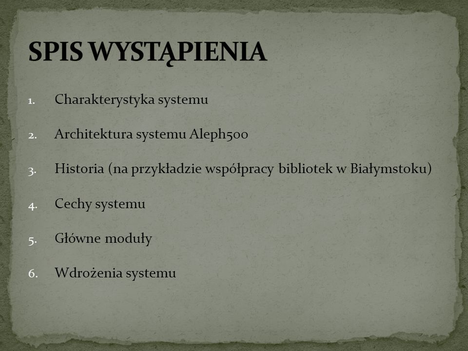 1. Charakterystyka systemu 2. Architektura systemu Aleph500 3.