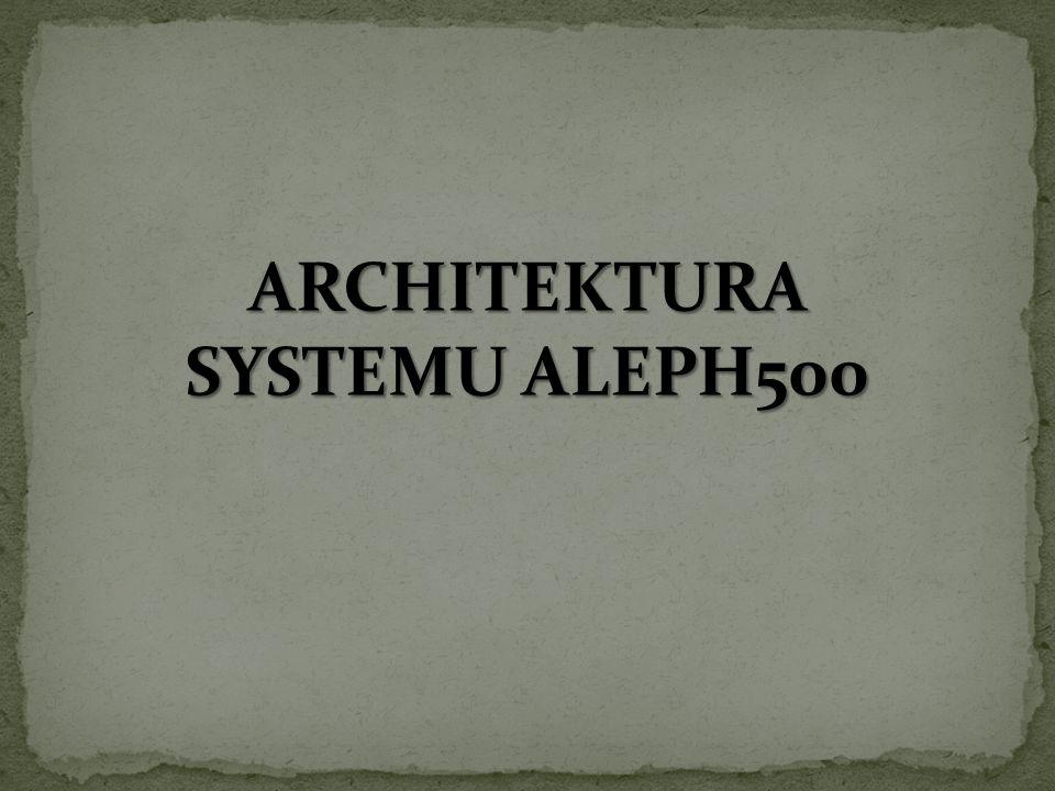 DWIE PODSTAWOWE CECHY: wielowarstwowy model klient-serwer - ALEPH500 jest podzielony na segmenty logiczne z wyraźnie określonymi interfejsami opartymi na przekazywaniu komunikatów modularność - kluczowa dla rozproszonej struktury logicznej charakteryzującej system ALEPH500 jest jego modularność - pionowa (między warstwami) i pozioma (wewnątrz warstw), która zapewnia zarówno stabilność, łatwość obsługi, jak i rozszerzalność systemu oraz integrację z nowymi rozwiązaniami technologicznymi