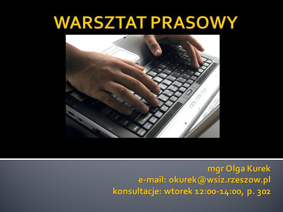 mgr Olga Kurek e-mail: okurek@wsiz.rzeszow.pl konsultacje: wtorek 12:00-14:00, p. 302