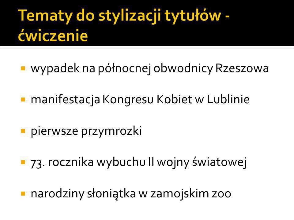 wypadek na północnej obwodnicy Rzeszowa manifestacja Kongresu Kobiet w Lublinie pierwsze przymrozki 73.