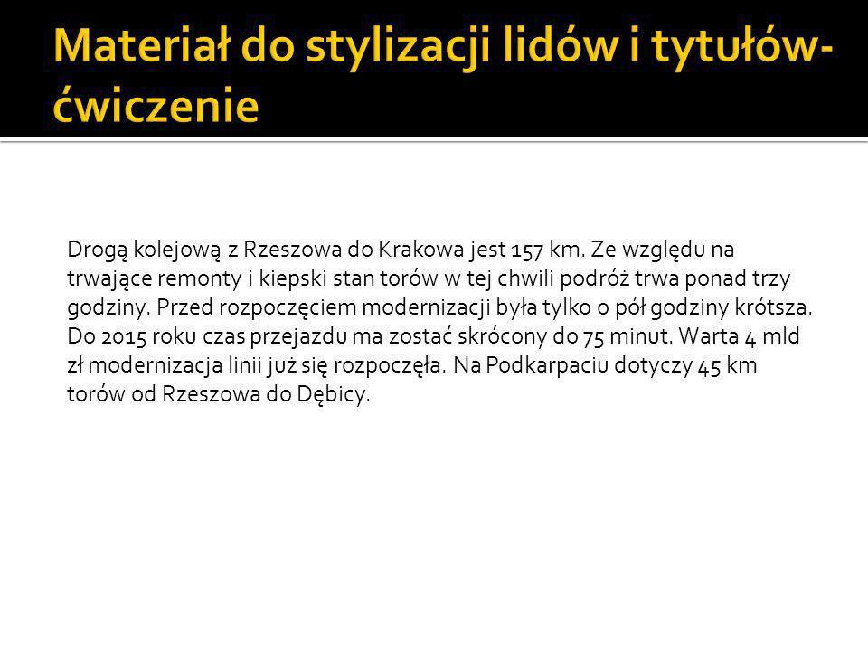 Drogą kolejową z Rzeszowa do Krakowa jest 157 km.