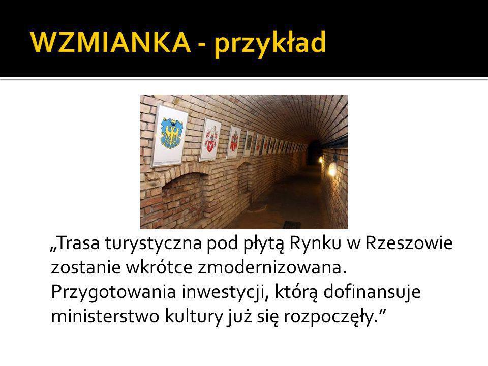 Trasa turystyczna pod płytą Rynku w Rzeszowie zostanie wkrótce zmodernizowana. Przygotowania inwestycji, którą dofinansuje ministerstwo kultury już si