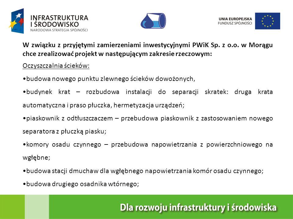 W związku z przyjętymi zamierzeniami inwestycyjnymi PWiK Sp. z o.o. w Morągu chce zrealizować projekt w następującym zakresie rzeczowym: Oczyszczalnia