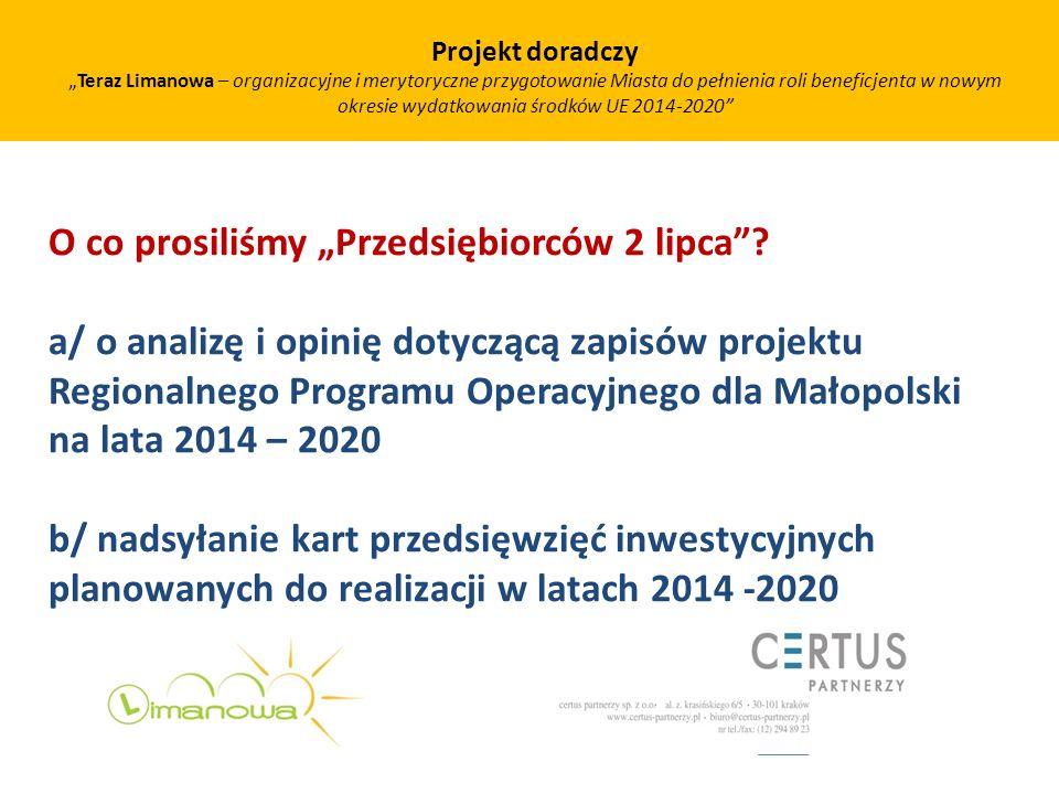 O co prosiliśmy Przedsiębiorców 2 lipca? a/ o analizę i opinię dotyczącą zapisów projektu Regionalnego Programu Operacyjnego dla Małopolski na lata 20