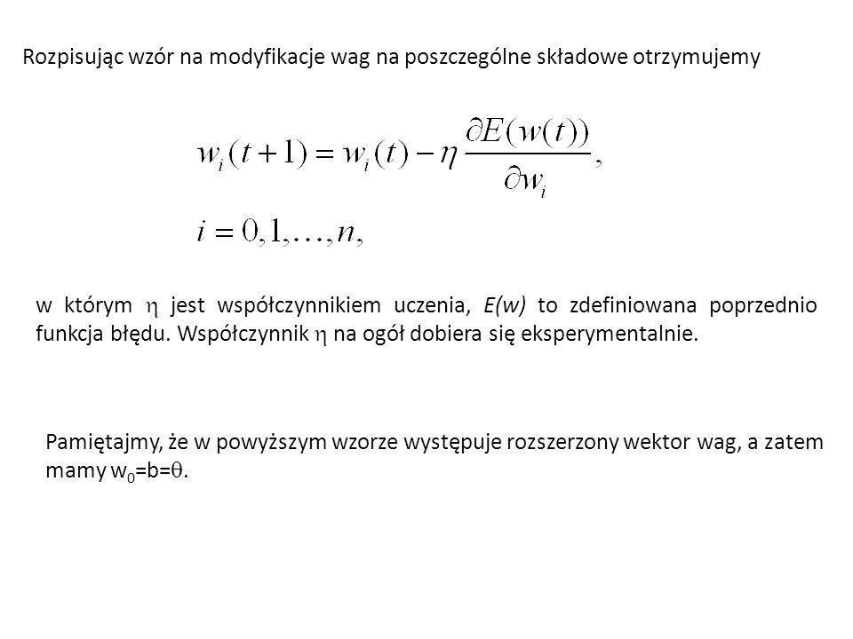 Rozpisując wzór na modyfikacje wag na poszczególne składowe otrzymujemy w którym jest współczynnikiem uczenia, E(w) to zdefiniowana poprzednio funkcja