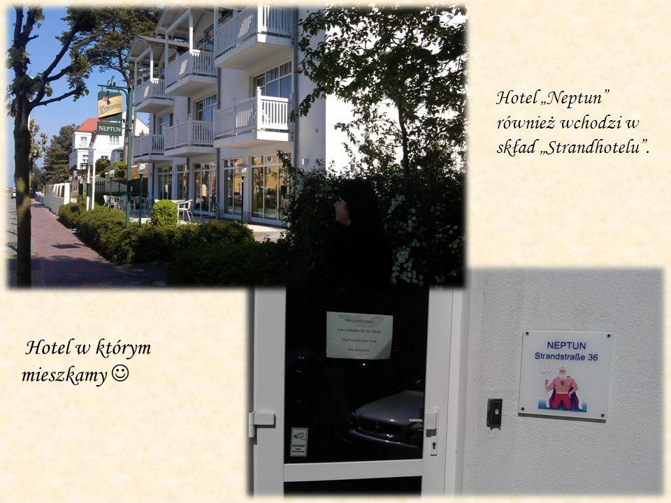 Hotel w którym mieszkamy Hotel Neptun również wchodzi w skład Strandhotelu.