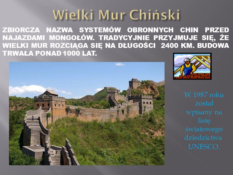 W 1987 roku został wpisany na listę światowego dziedzictwa UNESCO. ZBIORCZA NAZWA SYSTEMÓW OBRONNYCH CHIN PRZED NAJAZDAMI MONGOŁÓW. TRADYCYJNIE PRZYJM