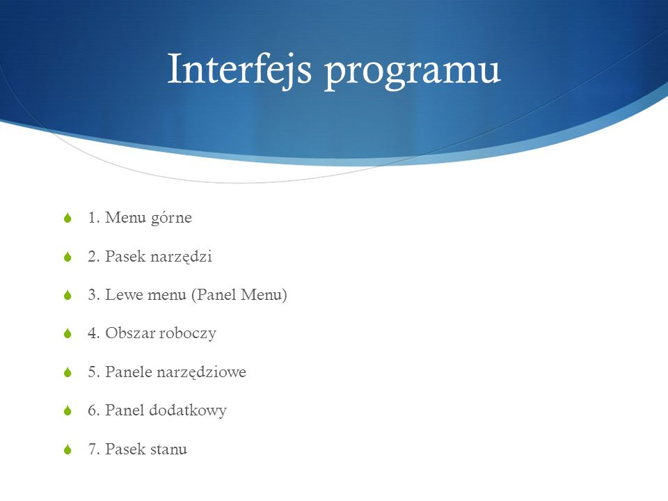 Interfejs programu 1.Menu górne 2. Pasek narz ę dzi 3.