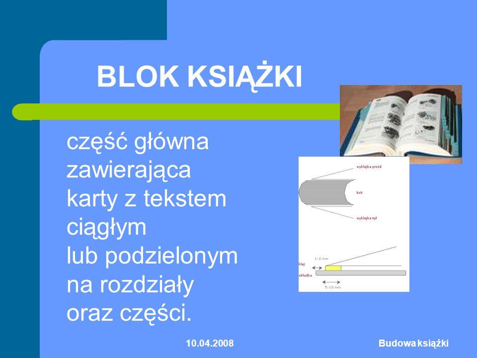 10.04.2008Budowa książki WYKLEJKA to podwójny arkusz papieru łączący w książkach z twardą oprawą wkład z okładką.