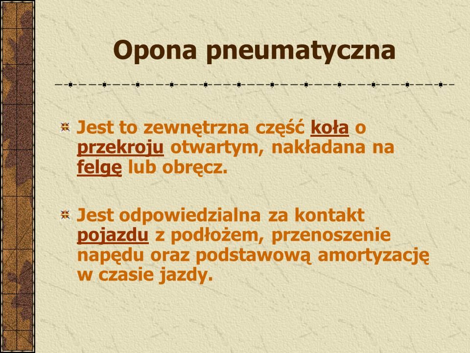 Źródło: http://www.opony.v10.pl/encyklopedia http://pl.wikipedia.org